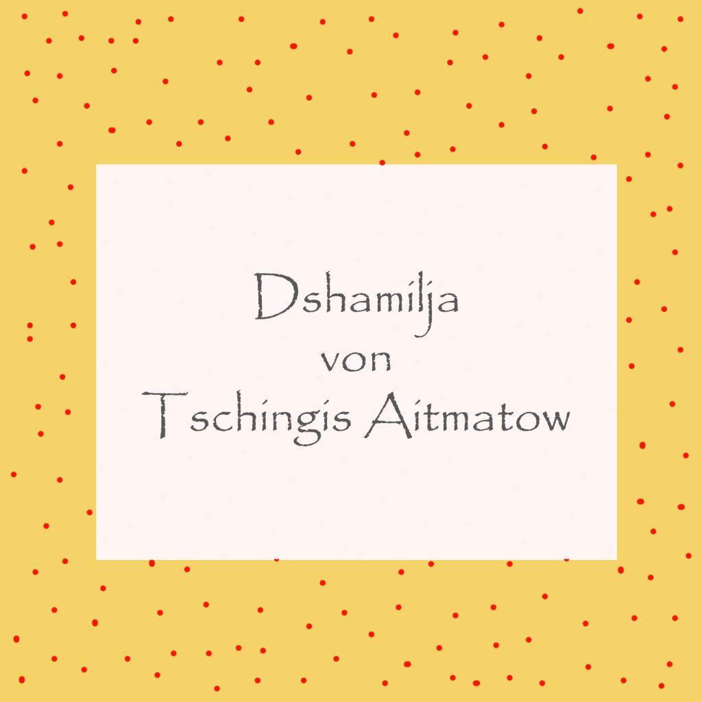 Dshamilja von Tschingus Aitmatow, Copyright: Astrid Demand-Schnitzer
