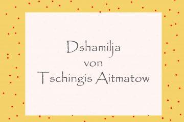 Dshamilja von Tsching Aitmatov - kultur4all.de