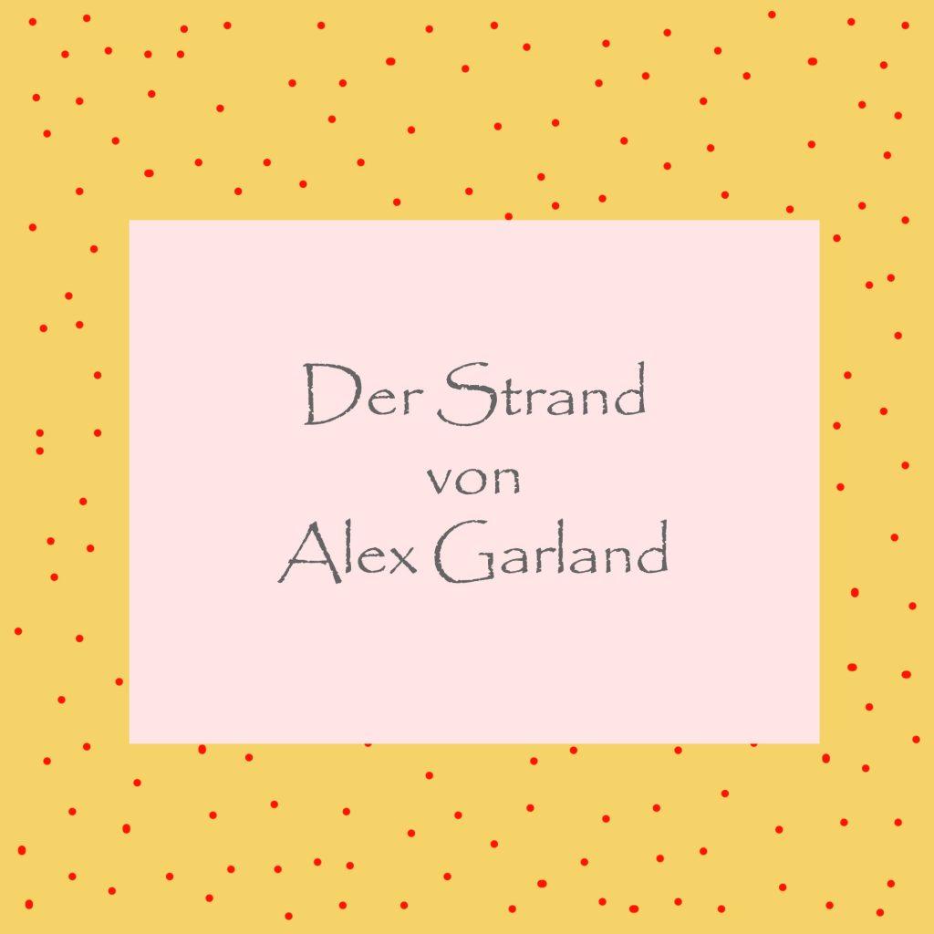 Der Strand Alex Garland - kultur4all.de