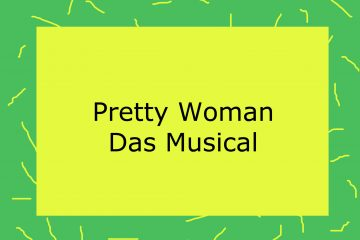 Pretty Woman - Das Musical - kultur4all.de