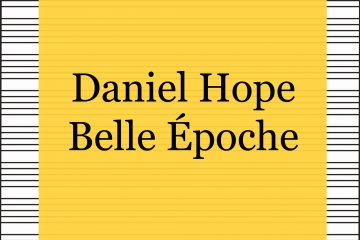 Daniel Hope - Belle Epoche - kultur4all.de
