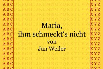 MAria, ihm schmeckt's nicht von Jan Weiler - kultur4all.de