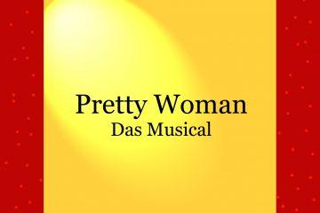 Pretty Woman - Musical - kultur4all.de