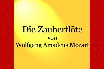 Die Zauberflöte - Wolfgang Amadeus Mozart - kultur4all.de