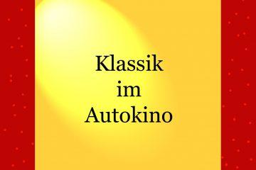 Klassik im Autokino - kultur4all.de
