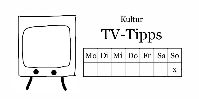 Kultur TV-Tipps sonntags - kultur4all.de