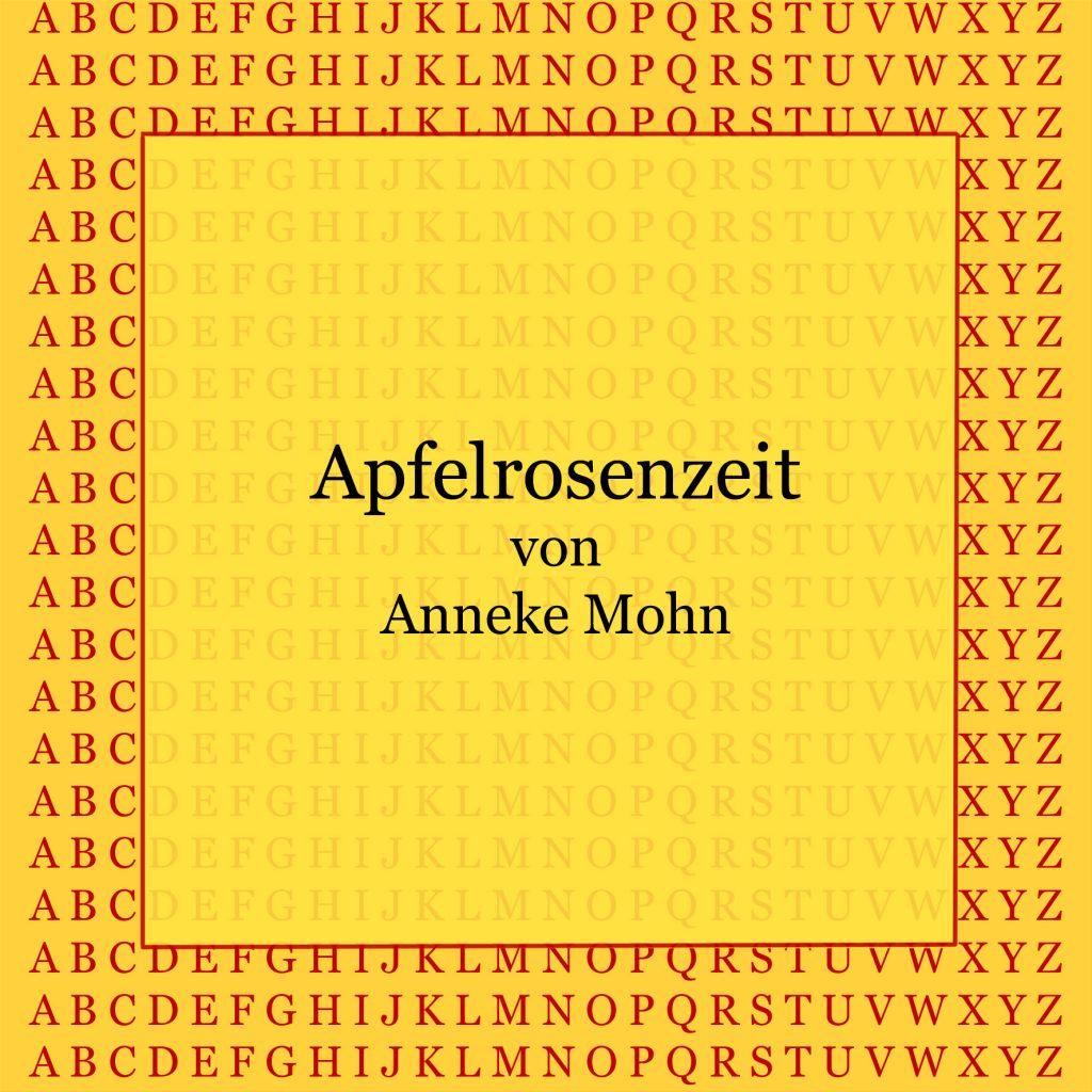Apfelrosenzeit von Anneke Mohn - kultur4all.de