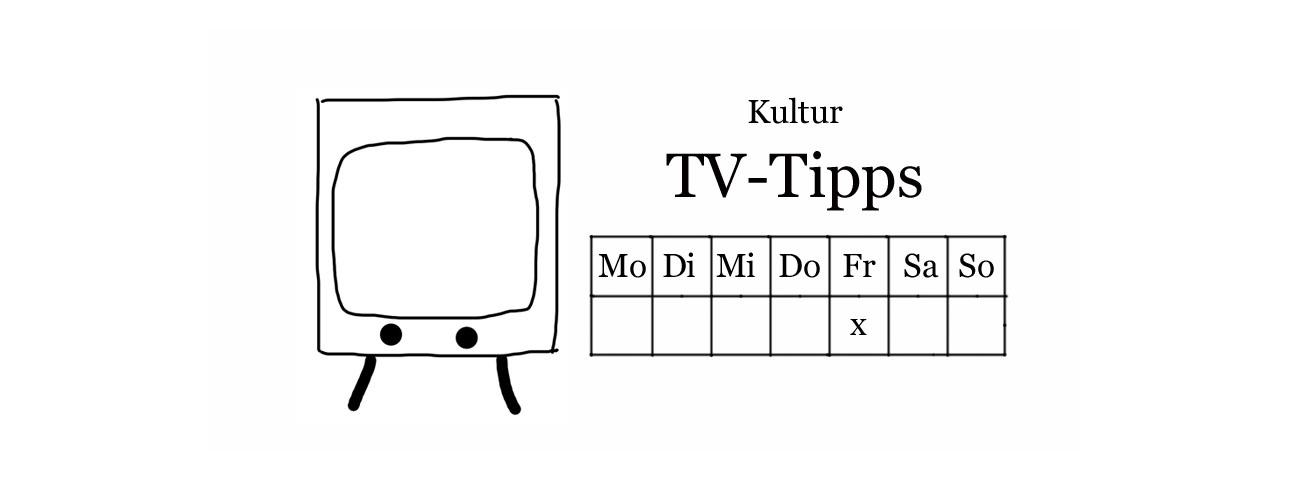 Kultur TV-Tipps Freitag - kultur4all.de