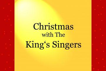 Vorfreude auf Weihnachten - Christmas with The King's Singers - kultur4all.de
